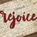 Thanksgiving - Rejoice
