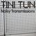 NOISY TRANSMISSIONS radio show by TiNi TuN 031