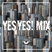 YES YES! Mix