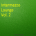 Intermezzo Lounge Vol. 2