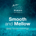 Mainframe's Smooth and Mellow 30/08/2012