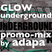 Glow goes Underground Promo by: Adapa