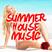 Summer House Music Memories
