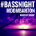 #BASSNIGHT - MOOMBAHTON - MIXED BY WOOP