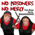 No Prisoners, No Mercy - Show 107