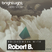 #046 BrightLight Music Radio Show with Robert B.