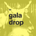 09 - gala drop