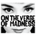 On The Verge Of Madness pt. 2: 60's Beat, Garage & Psych