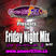 Friday Night Mix Last Mix Of The Year - Dj Doctor J