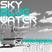 Sky Blue Water - Summer Mix Vol. 2
