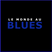 LE MONDE AU BLUES : HEBDOMADAIRE 21 AVRIL 2021