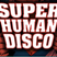 Sonny Delight (pt1) @Super Human Disco, Wax Jambu, London