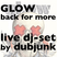 Dubjunk live @ Glow: Back for More 25-2-2011