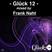 Glück 12 - Frank Naht (Undulate Rec/Plastic city/Bcbtec/Blackrose)