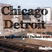 Flashthemup presents Chicago and Detroit