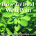 How To Deal With Pain