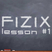 FIZIX- FIZIX Lesson #1