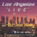 "Los Angeles ""LIVE"" w/ Dj Joe Kelly"