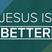 Jesus is Better: Nehemiah