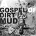 A Gospel Of Dirt & Mud