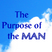 The Purpose of the Man