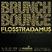 @Brunchbounce x @Flosstradamus mixed by @Eauxzown & @Hewy!