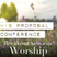 His Proposal Conference   Breakout Session: Worship