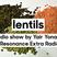 Lentils 28/6/2016: Move, Sucker!