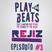 ReJiz - Official Podcast // Play The Beats E03