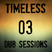 Timeless - Dub Sessions - Session 03