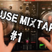 HOUSE/EDM MIXTAPE #1 (DJMITTA).