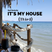 It's My House (Third)