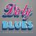 DirtyBlues | Feb 2014