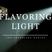 Flavoring Light