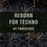 Reborn for #techno set mixed by #TwoSelves