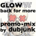 Glow Back for More promo mix: by Dubjunk