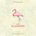 F L A M I N G O / Mixed & Compiled by Gerardo Portilla