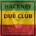 Hackney Dub Club #11 9.07.17 Oxman take-over