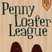 PENNY LOAFER LEAGUE SESSION 1