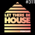 Let There Be House podcast with Queen B #311