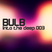 Bulb - Into the deep 003