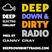 DEEP DOWN & DIRTY RADIO