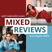 Mixed Reviews Podcast