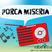 Porca Miseria - Programa 16 de Agosto