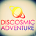 Discosmic Adventure