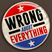 Wrong About Everything