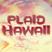 Plaid Hawaii