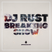 DJ Rust - Cooldown (Breaking Show #31)
