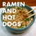 Episode 001 - Ramen and Hot Dogs