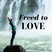 Freed to Love
